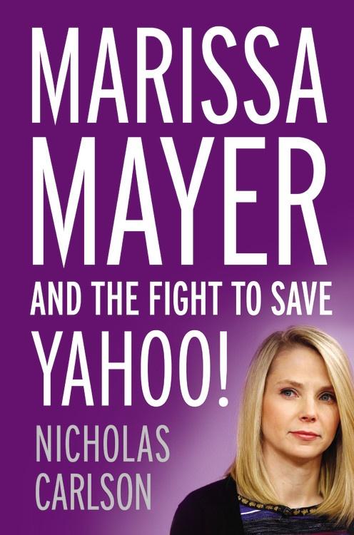 Marissa Mayer Nicholas Carlson Yahoo book cover