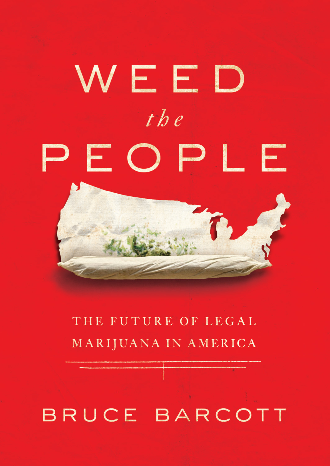 Bruce Barcott's Weed the People: The Future of Legal Marijuana in America.