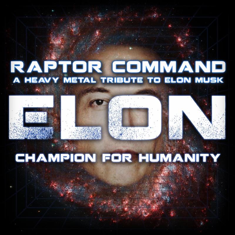 "Raptor Command's ""Elon Musk: Champion for Humanity"""