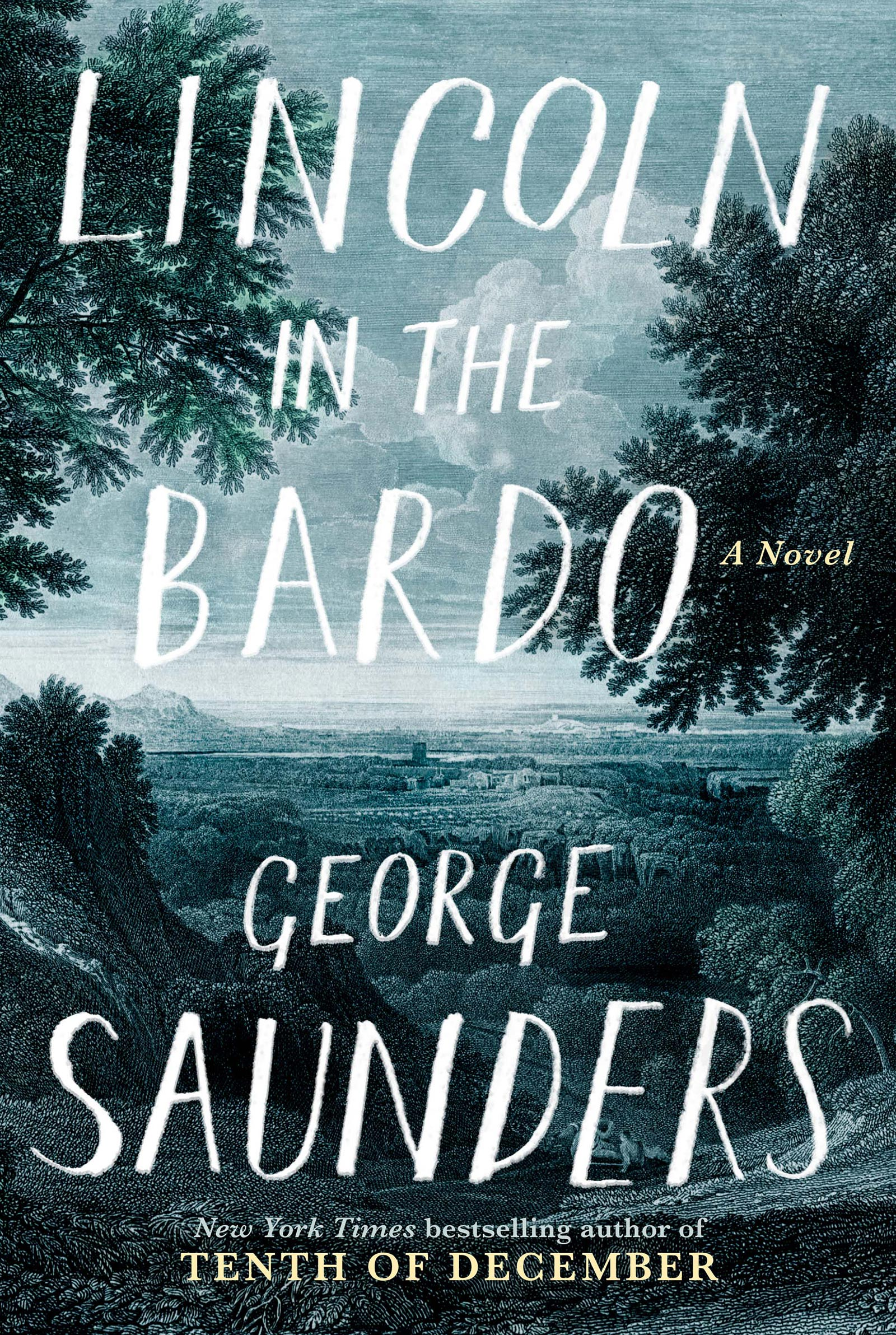 Lincoln in the Bardo: A Novel (2/14/17)by George Saunders
