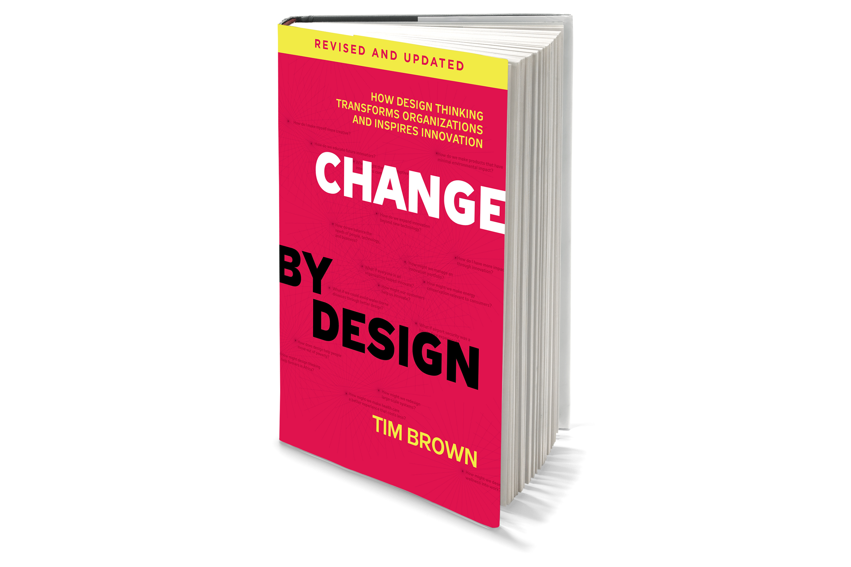 Change by Design 10 Years Later: Design Thinking Gets an Update
