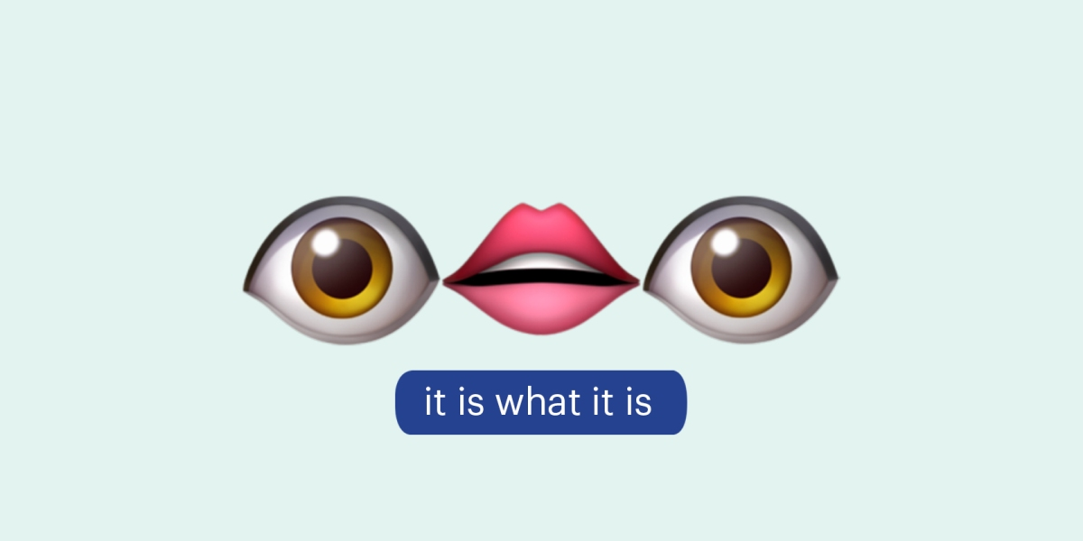 Eye Mouth Eye Emoji It is what it is - It is What it Is vibes on the best and worst of the tech hype cycle