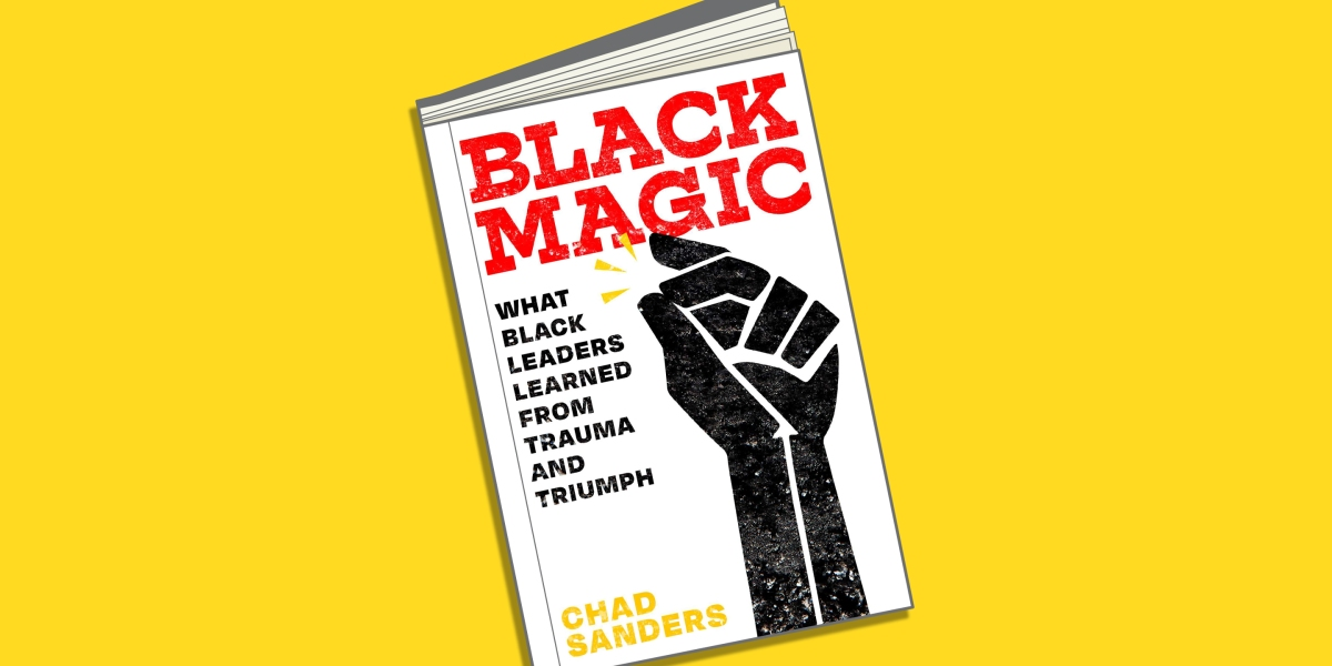 The that means of 'Black Magic' and what Black enterprise leaders have discovered from trauma and triumph